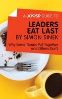 A Joosr Guide to... Leaders Eat Last by Simon Sinek - Joosr