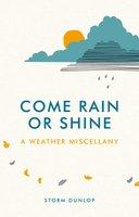 Come Rain or Shine - Storm Dunlop