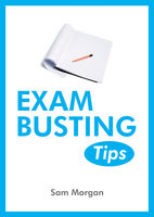Exam Busting Tips - Sam Morgan