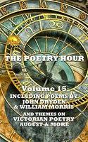 The Poetry Hour - Volume 15 - Thomas Hardy,John Dryden,William Morris