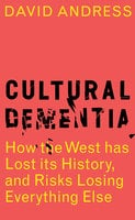Cultural Dementia - David Andress