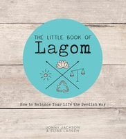 The Little Book of Lagom - Jonny Jackson, Elias Larsen
