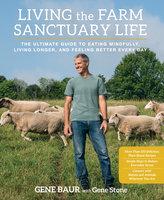 Living the Farm Sanctuary Life - Gene Stone, Gene Baur