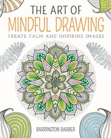 The Art of Mindful Drawing - Barrington Barber