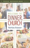Welcome to Dinner, Church - Verlon Fosner