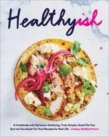 Healthyish - Lindsay Maitland Hunt