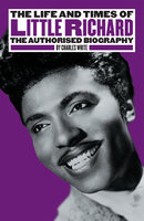 The Life and Times of Little Richard - Charles White
