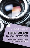 A Joosr Guide to... Deep Work by Cal Newport - Joosr