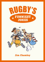 Rugby's Funniest Jokes - Jim Chumley