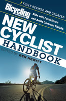 Bicycling Magazine's New Cyclist Handbook - Ben Hewitt