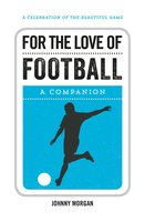 For the Love of Football - Johnny Morgan