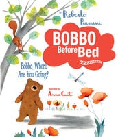 Bobbo, Where Are You Going? - Roberto Piumini