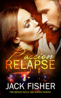 Passion Relapse - Jack Fisher
