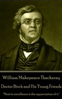 Doctor Birch and His Young Friends - William Makepeace Thackeray