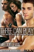 Three Can Play - A Sexy Bisexual Threesome Short Story from Steam Books - Steam Books, Melody Lewis