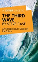 A Joosr Guide to... The Third Wave by Steve Case - Joosr