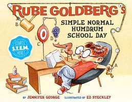 Rube Goldberg's Simple Normal Humdrum School Day - Jennifer George