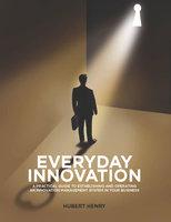 Everyday Innovation - Hubert Henry