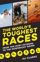 The World's Toughest Races - Ali Clarke