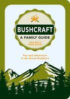 Bushcraft - A Family Guide - John Boe, Owen Senior