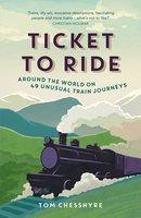 Ticket to Ride - Tom Chesshyre