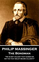Philip Massinger - The Bondman - Philip Massinger
