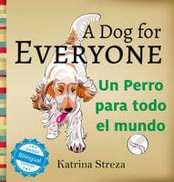 A Dog for Everyone / Un perro para todo el mundo - Katrina Streza