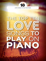 The Top Ten Love Songs To Play On Piano - Wise Publications