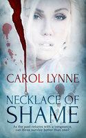 Necklace of Shame - Carol Lynne