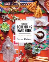The New Bohemians Handbook - Justina Blakeney