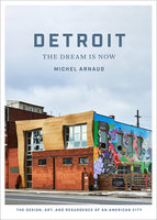 Detroit: The Dream Is Now - Michel Arnaud