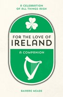 For the Love of Ireland - Bairbre Meade