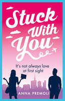 Stuck with You - Anna Premoli