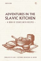 Adventures in the Slavic Kitchen - Igor Klekh