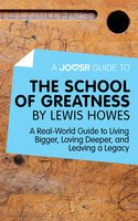 A Joosr Guide to... The School of Greatness by Lewis Howes - Joosr