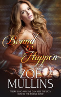 Bound to Happen - Zoë Mullins