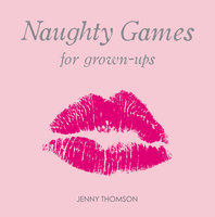 Naughty Games for Grown-Ups - Jenny Thomson