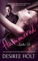 Hammered - Desiree Holt