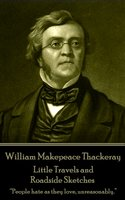 Little Travels and Roadside Sketches - William Makepeace Thackeray