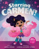 Starring Carmen! - Anika Denise, Lorena Alvarez Gomez