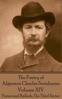 The Poetry of Algernon Charles Swinburne - Volume XIV - Algernon Charles Swinburne