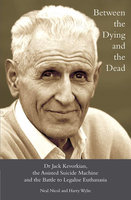 Between the Dying and the Dead - Neal Nicol,Harry L. Wylie