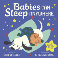 Babies Can Sleep Anywhere - Lisa Wheeler