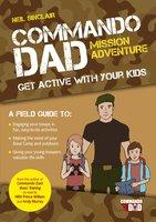 Commando Dad: Mission Adventure - Neil Sinclair