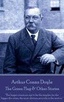 The Green Flag & Other Stories - Arthur Conan Doyle