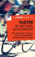 A Joosr Guide to... Faster by Michael Hutchinson - Joosr
