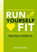 Run Yourself Fit - Christina Macdonald