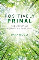 Positively Primal - Emma Woolf