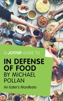 A Joosr Guide to... In Defense of Food by Michael Pollan - Joosr
