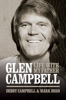 Burning Bridges: Life With My Father Glen Campbell - Debby Campbell,Mark Bego